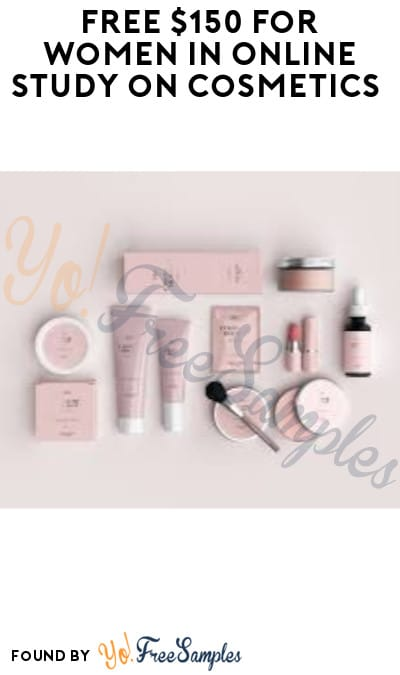 FREE $150 for Women in Online Study on Cosmetics (Must Apply)