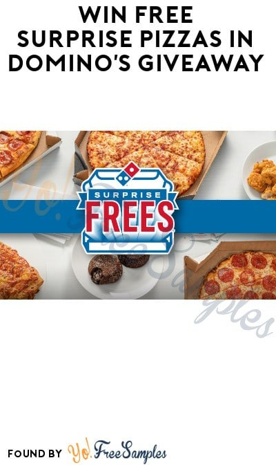Win FREE Surprise Pizzas in Domino's Giveaway