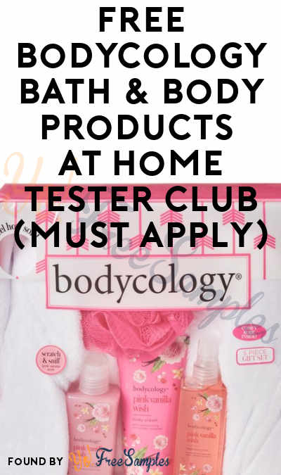 FREE Bodycology Bath & Body Products At Home Tester Club (Must Apply)
