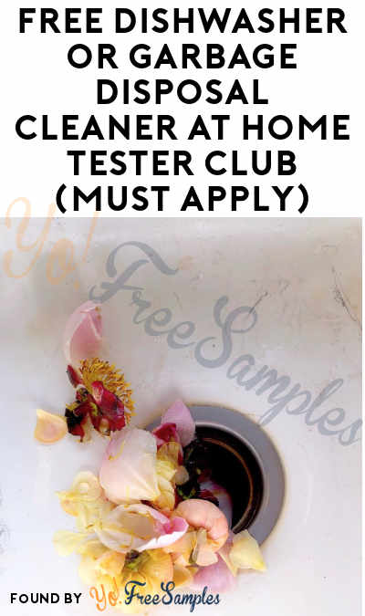 FREE Dishwasher or Garbage Disposal Cleaner At Home Tester Club (Must Apply)
