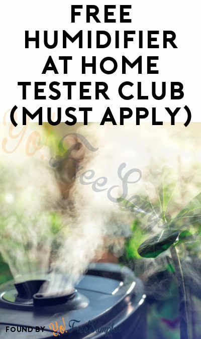 FREE Humidifier At Home Tester Club (Must Apply)
