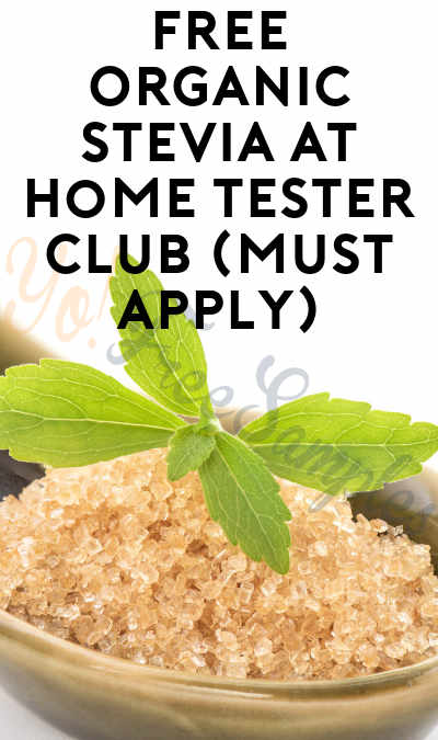 FREE Organic Stevia At Home Tester Club (Must Apply)