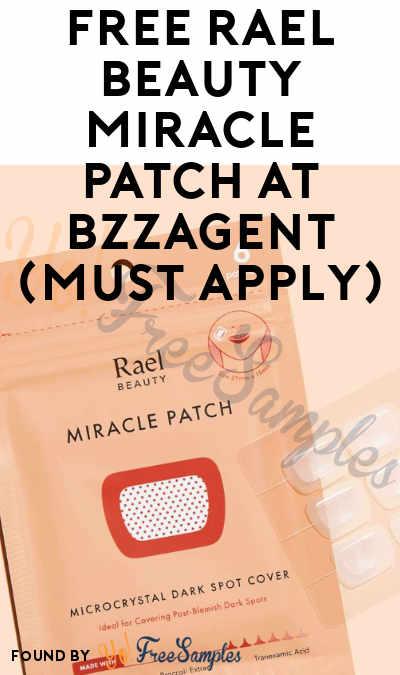 FREE Rael Beauty Miracle Patch At BzzAgent (Must Apply)