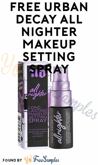 FREE Urban Decay All Nighter Makeup Setting Spray