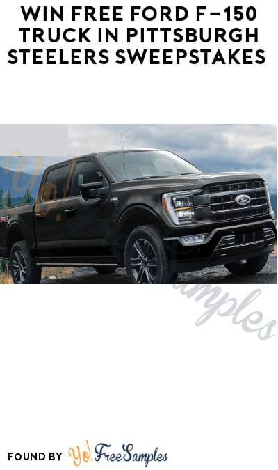 Win FREE Ford F-150 Truck in Pittsburgh Steelers Sweepstakes (Select States Only)
