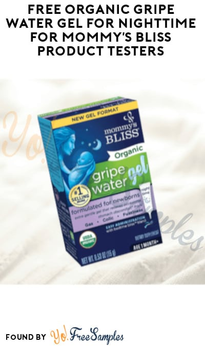FREE Organic Gripe Water Gel for Nighttime for Mommy's Bliss Product Testers (Must Apply)