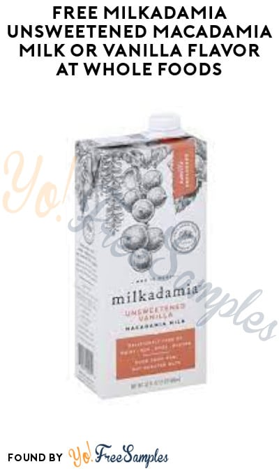 FREE Milkadamia Unsweetened Macadamia Milk or Vanilla Flavor at Whole Foods (Shopkick Required)