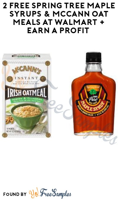 2 FREE Spring Tree Maple Syrups & McCann Oat Meals at Walmart + Earn A Profit (Swagbucks Required)