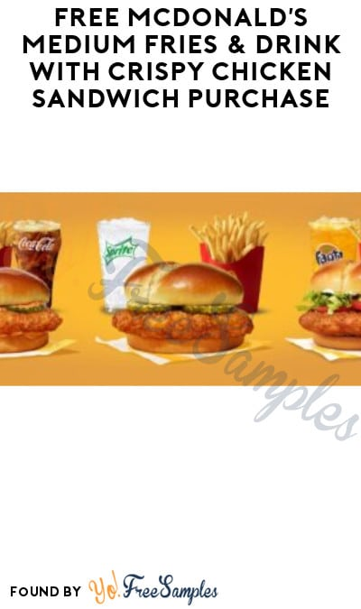 FREE McDonald's Medium Fries & Drink with Crispy Chicken Sandwich Purchase (App Required)