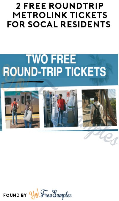2 FREE Roundtrip Metrolink Tickets for SoCal Residents