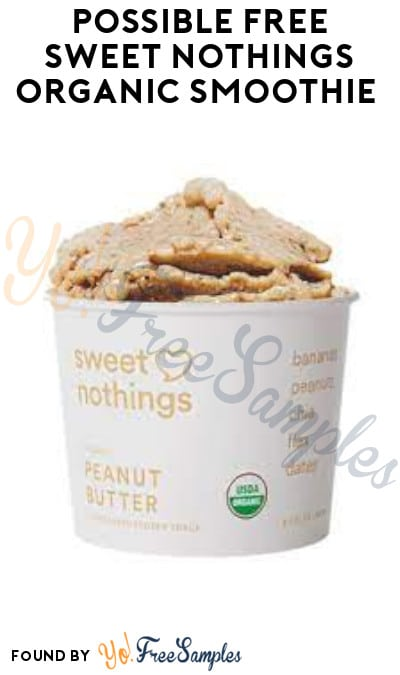 Possible FREE Sweet Nothings Organic Smoothie (Select Social Nature Accounts/ Coupon Required)