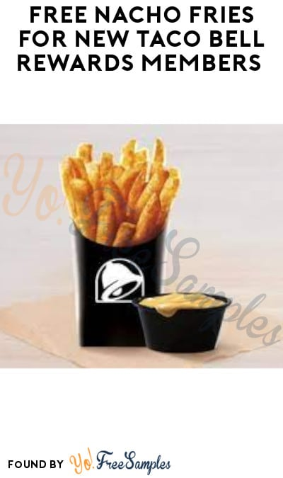 FREE Nacho Fries for New Taco Bell Rewards Members