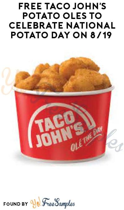 FREE Taco John's Potato Olés to Celebrate National Potato Day on 8/19 (App Required)