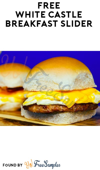 FREE White Castle Breakfast Slider of Choice (App Required)
