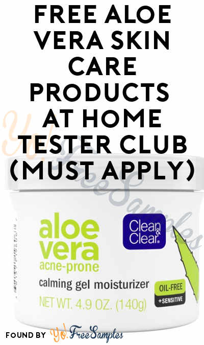FREE Aloe Vera Skin Care Products At Home Tester Club (Must Apply)
