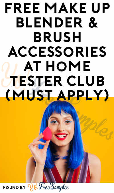 FREE Make Up Blender & Brush Accessories At Home Tester Club (Must Apply)