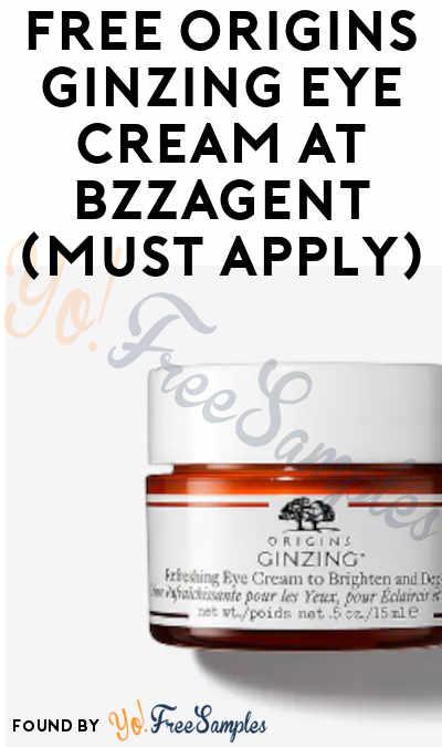 FREE Origins Ginzing Eye Cream At BzzAgent (Must Apply)