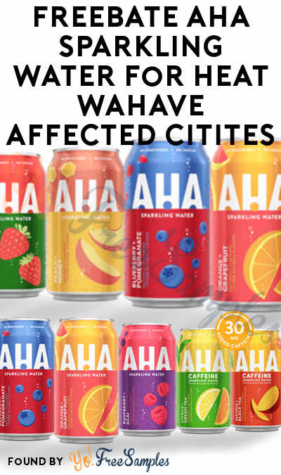 FREEBATE AHA Sparkling Water For Heat Wave Affected Cities
