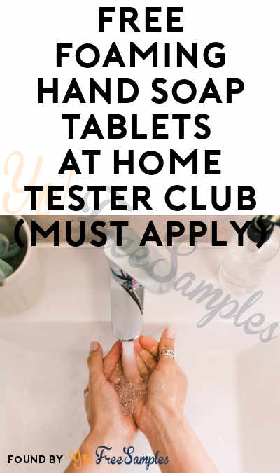 FREE Foaming Hand Soap Tablets At Home Tester Club (Must Apply)