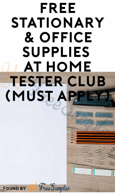 FREE Stationary & Office Supplies At Home Tester Club (Must Apply)