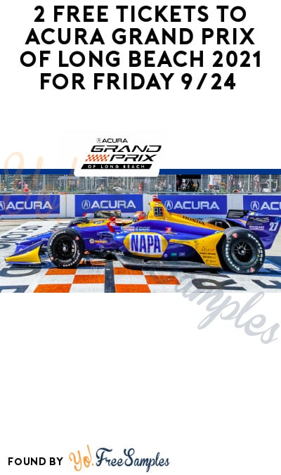 2 FREE Tickets to Acura Grand Prix of Long Beach 2021 for Friday 9/24 (Code Required)