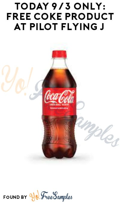 Today 9/3 Only: FREE Coke Product at Pilot Flying J (App Required)