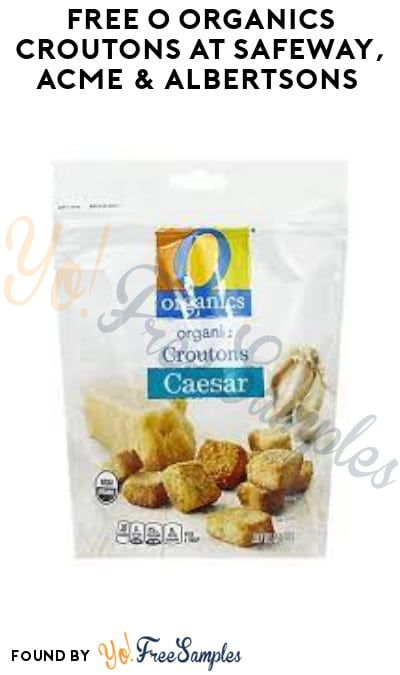 FREE O Organics Croutons at Safeway, ACME & Albertsons (Account/ Coupon Required)