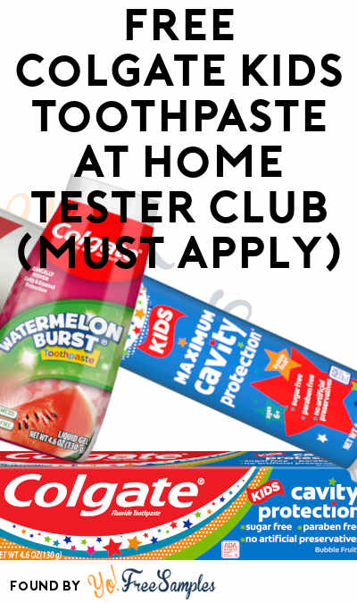 FREE Colgate Kids Toothpaste At Home Tester Club (Must Apply)