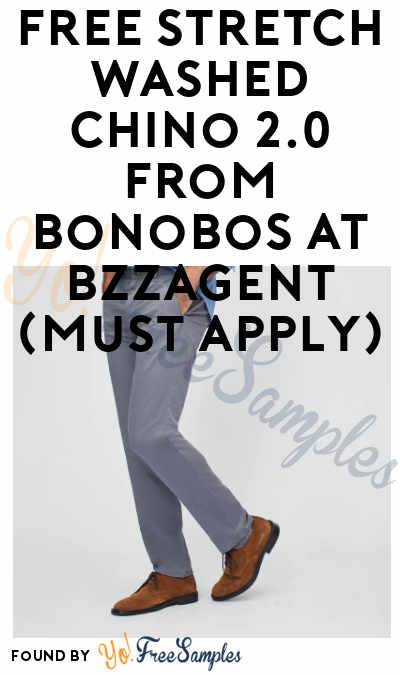FREE Stretch Washed Chino 2.0 From Bonobos At BzzAgent (Must Apply)