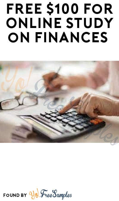 FREE $100 for Online Study on Finances (Must Apply)