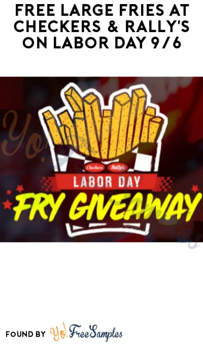 FREE Large Fries at Checkers & Rally's on Labor Day 9/6