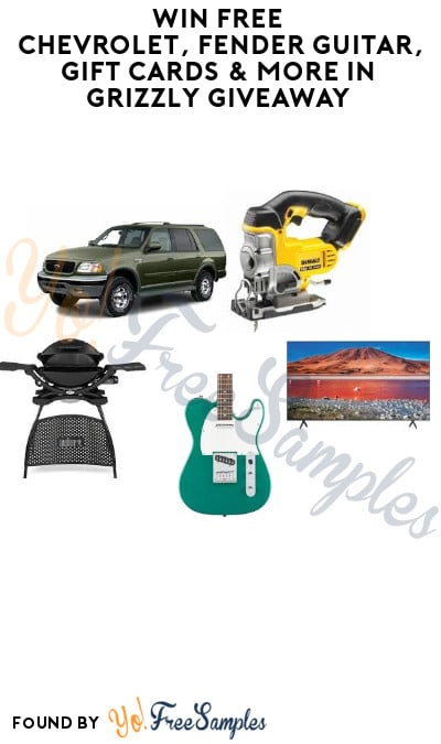 Win FREE Chevrolet, Fender Guitar, Gift Cards & More in Grizzly Giveaway (Ages 21 & Older Only)