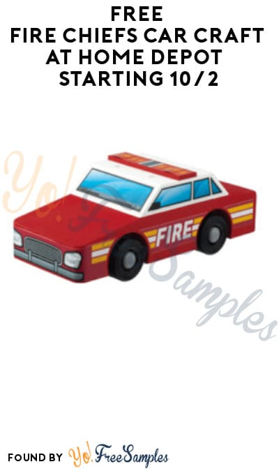 FREE Fire Chiefs Car Craft at Home Depot Starting 10/2