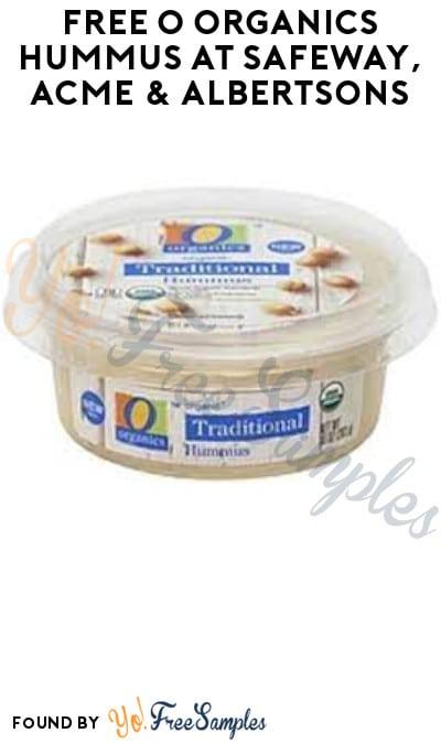 FREE O Organics Hummus at Safeway, ACME & Albertsons (Account/ Coupon Required)