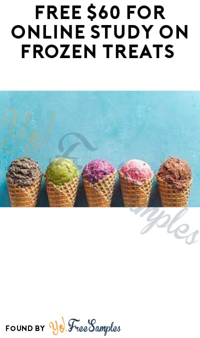 FREE $60 for Online Study on Frozen Treats (Must Apply)