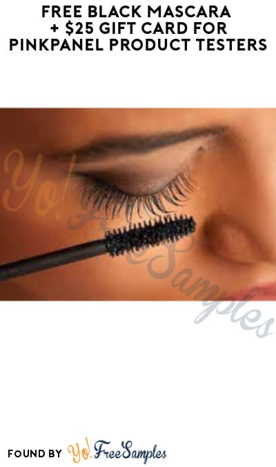FREE Black Mascaras + $25 Gift Card for PinkPanel Product Testers (Must Apply)