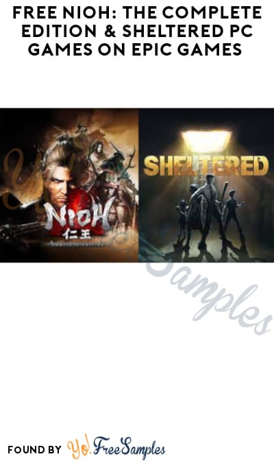 FREE Nioh: The Complete Edition & Sheltered PC Games on Epic Games (Account Required)