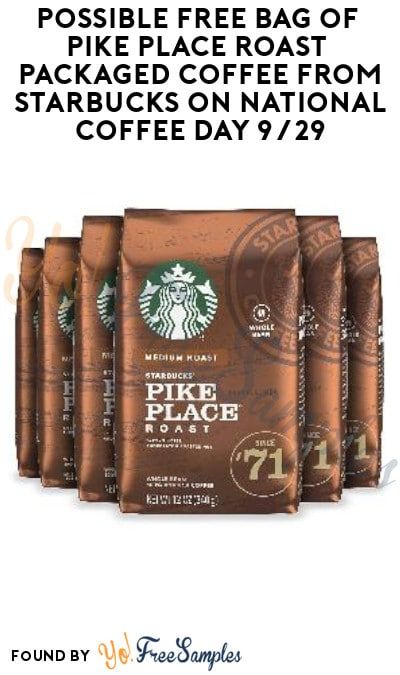 FREE Bag of Pike Place Roast Packaged Coffee from Starbucks on National Coffee Day 9/29
