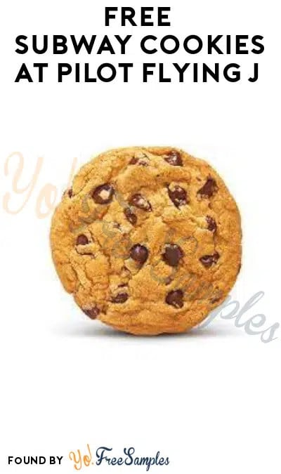 FREE Subway Cookies at Pilot Flying J (App Required)
