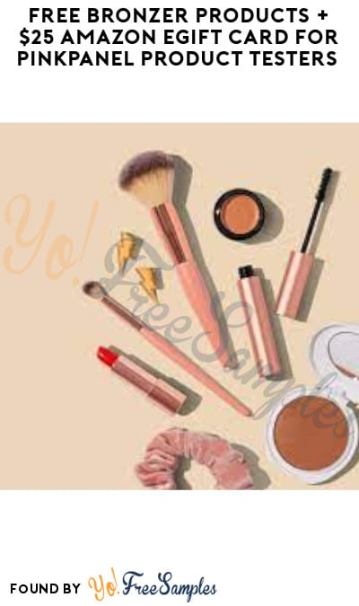 FREE Bronzer Products + $25 Amazon eGift Card for PinkPanel Product Testers (Must Apply)