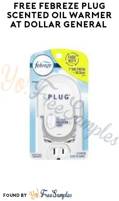 FREE Febreze Plug Scented Oil Warmer at Dollar General (Account/Coupon Required + In-Store Only)