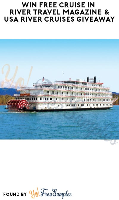 Win FREE Cruise in River Travel Magazine & USA River Cruises Giveaway (Ages 21 & Older Only)