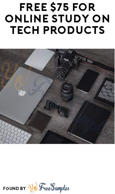 FREE $75 for Online Study on Tech Products (Must Apply)