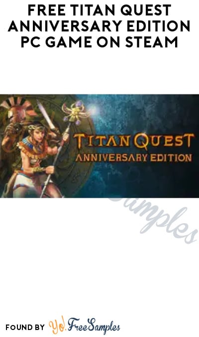 FREE Titan Quest: Anniversary Edition PC Game on Steam (Account Required)