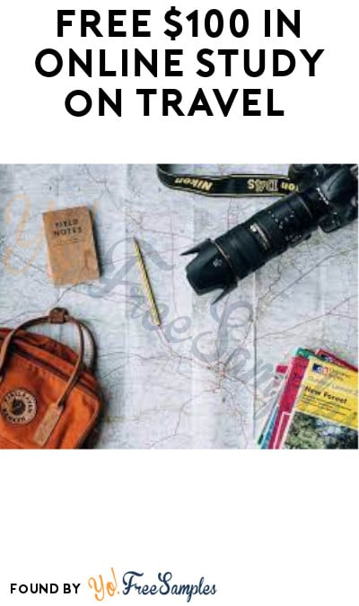FREE $100 in Online Study on Travel (Must Apply)