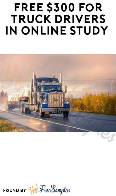 FREE $300 for Truck Drivers in Online Study (Must Apply)