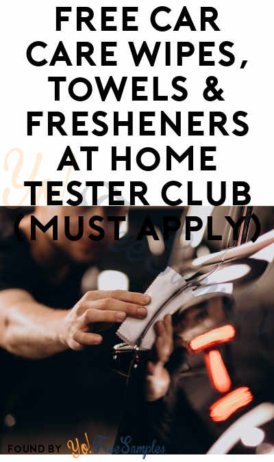 FREE Car Care Wipes, Towels & Fresheners At Home Tester Club (Must Apply)