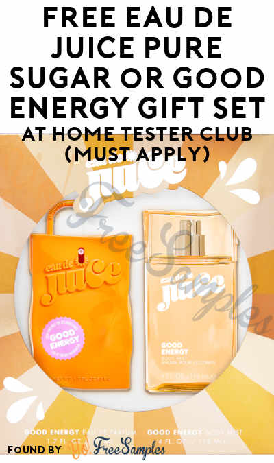 FREE Eau de Juice Pure Sugar or Good Energy Gift Set At Home Tester Club (Must Apply)