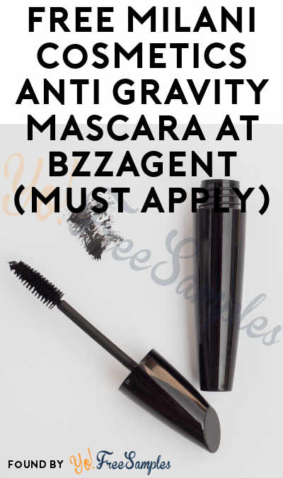 FREE Milani Cosmetics Anti Gravity Mascara At BzzAgent (Must Apply)