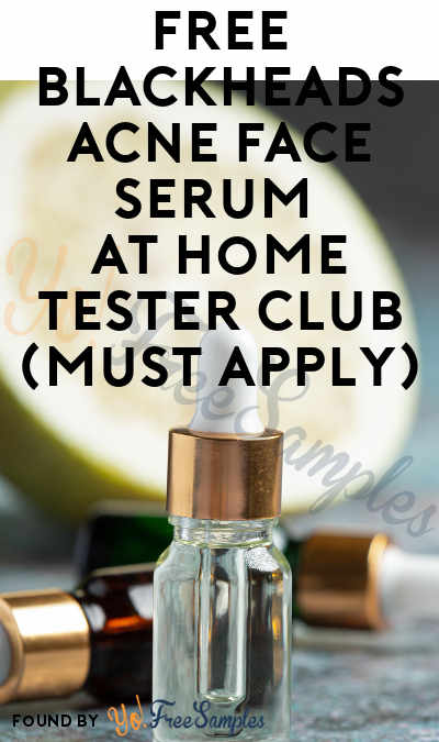 FREE Blackheads Acne Face Serum At Home Tester Club (Must Apply)